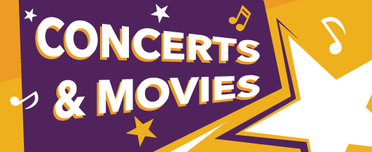 Concerts & Movies